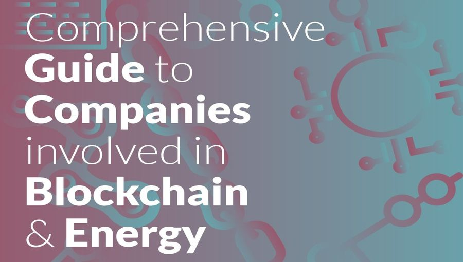 Comprehensive Guide To Companies Involved In Blockchain&Energy