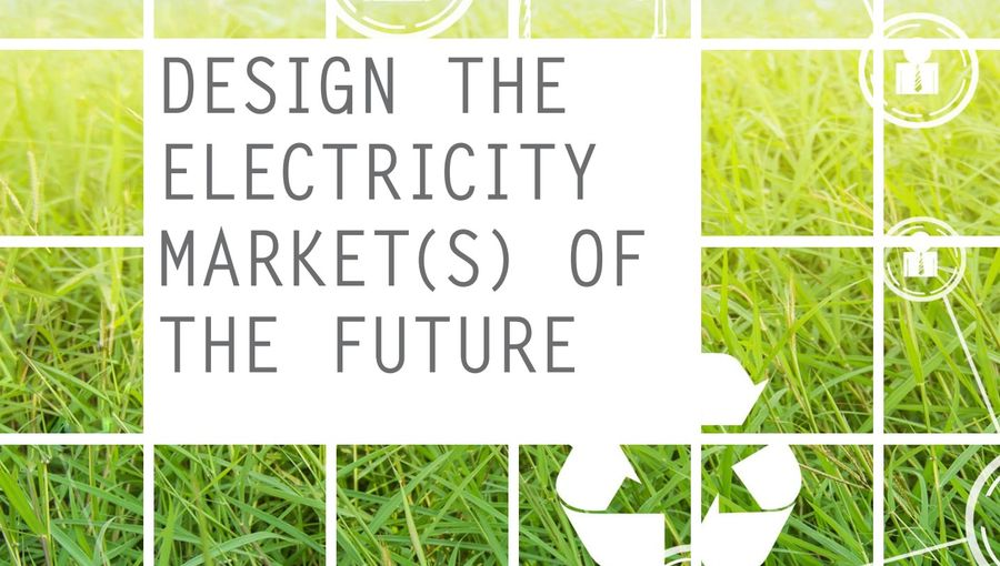 Design The Electricity Markets Of The Future